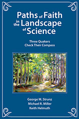 Paths of Faith in the Landscape of Science by George M. Strunz, Keith Helmuth, and Michael R. Miller