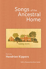 Songs of the Ancestral Home by Hendrien Kippers
